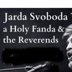 Jarda Trabandita Svoboda a Holy Fanda & the Reverends (CZ/USA)